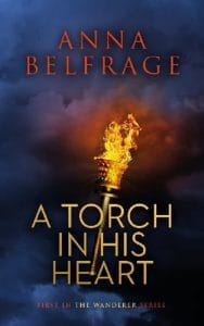 A Torch in His Heart, by Anna Belfrage, cover