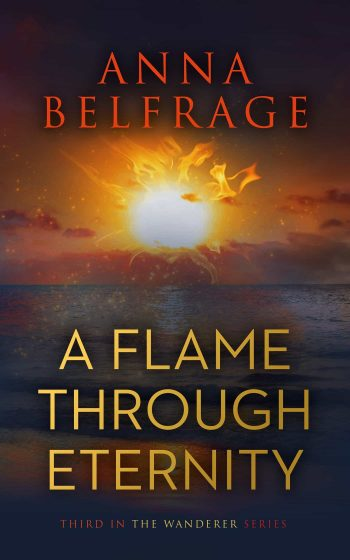 A Flame Through Eternity, by Anna Belfrage